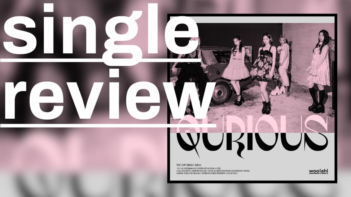"single review: woo!ah! (우아!) ""QURIOUS"""